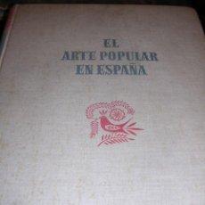 Libros de segunda mano: JUAN SUBIAS GALTER - EL ARTE POPULAR EN ESPAÑA , EDT, SEIX BARRAL, BARCELONA 1948, MUY ILSUTRADO. Lote 11345465