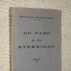 Libros de segunda mano: DE PASO A LA ETERNIDAD, EJERCICIOS ESPIRITUALES POR DR. LAMA ARENAL. SANTANDER. 1944. DEDIC. AUTOR. Lote 24649730