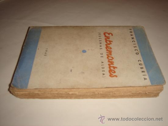 ENTREMONTES (ESCENAS DE ALDEA). OBRA MONTAÑESA (SANTANDER) DE FRANCISCO CUBRÍA. 1940. (Libros de Segunda Mano - Historia - Otros)
