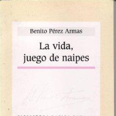 Libros de segunda mano: LA VIDA, JUEGO DE NAIPES. BENITO PEREZ ARMAS.BIBLIOTECA BASICA CANARIA Nº 15. Lote 27506604