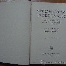 Libros de segunda mano: MEDICAMENTOS INYECTABLES. VICENTE REIG CERDÁ Y GABINO IGLESIAS. EDITORIAL SABER 1944. Lote 13901639