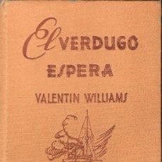 Libros de segunda mano: EL VERDUGO ESPERA -BIBLIOTECA ORO - EDICION TAPA DURA (EN TELA) . Lote 24536827