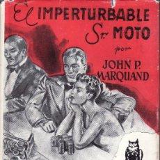 Libros de segunda mano: EL IMPERTURBABLE SR. MOTO -BIBLIOTECA ORO -Nº 11 EDICION TAPA DURA (EN TELA) . Lote 25008543