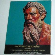 Libros de segunda mano: MARTÍNEZ MONTAÑÉS Y LA ESCULTURA ANDALUZA DE SU TIEMPO. CAT. EXPOSICIÓN 1969. Lote 17003418