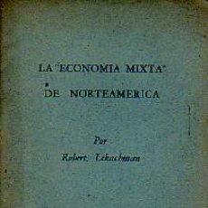 Libros de segunda mano: LIBRITO -LA ECONOMIA MIXTA DE NORTEAMERICA - POR ROBERT LEKACHMAN-1963. Lote 11501511