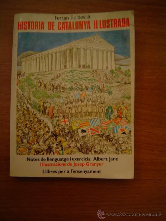 HISTORIA DE CATALUNYA IL`LUSTRADA DE FERRAN SOLDEVILA (Libros de Segunda Mano - Historia - Otros)