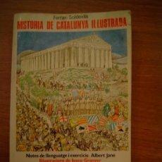 Libros de segunda mano: HISTORIA DE CATALUNYA IL`LUSTRADA DE FERRAN SOLDEVILA. Lote 11569887