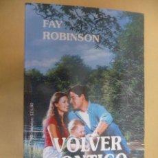 Libros de segunda mano: VOLVER CONTIGO. FAY ROBINSON. HARLEQUÍN INTERNACIONAL. Lote 11730727