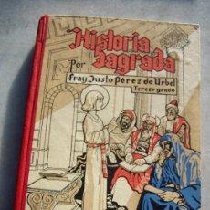 Libros de segunda mano: HISTORIA SAGRADA- FRAY JUSTO PÉREZ DE URBEL-1ª. EDC., 1939-HIJOS DE SANTIAGO RODRÍGUEZ-BURGOS. Lote 21178161