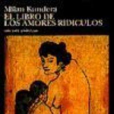 Libros de segunda mano: EL LIBRO DE LOS AMORES RIDÍCULOS DE MILAN KUNDERA(TUSQUETS). Lote 17229993