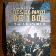 Libros de segunda mano: DOS DE MAYO DE 1808.- EL GRITO DE UNA NACION ( ARSENIO GARCIA FUENTES ). Lote 27523931