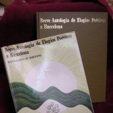 Libros de segunda mano: BREVE ANTOLOGIA DE ELOGIOS POETICOS A BARCELONA-AYUNTAMIENTO DE BARCELONA- 1969. Lote 22658938