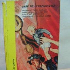 Libros de segunda mano: + EL ARTE EN LA ÉPOCA DE FRANCO. 330 PÁGINAS.. Lote 11711312