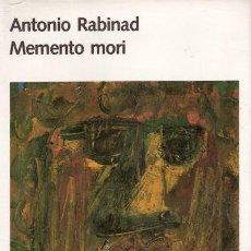 Libros de segunda mano: LIBRO MEMENTO MORI, DE ANTONIO RABINAD. AMBIENTADA EN LA BARCELONA DE LA POSGUERRA ESPAÑOLA. NUEVO, . Lote 27255764