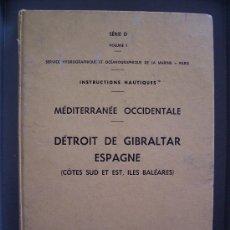 Libros de segunda mano: INSTRUCCIONES NAUTICOS DEL ESTRECHO Y ISLAS BALEARES EN FRANCES : INSTRUCTIONS NAUTIQUES - .....1972. Lote 22140853