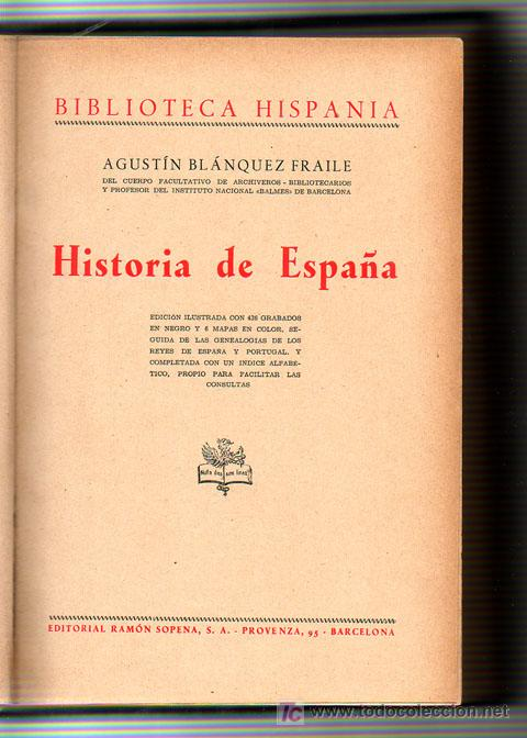 Libros de segunda mano: 1943 - HISTORIA DE ESPAÑA - AGUSTIN BLANQUEZ FRAILE - 436 GRABADOS - 6 MAPAS DESPLEGABLES - Foto 7 - 11762850