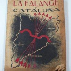 Libros de segunda mano: LA FALANGE Y CATALUÑA. 95 PAG. UN POCO DETERIORADO 16 X 21 CM. Lote 11775084