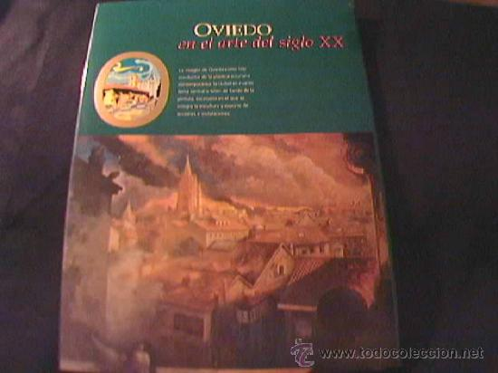 Libros de segunda mano: OVIEDO EN EL ARTE DEL SIGLO XX. EDICIONES NOBEL, 1998. TAPA DURA CON SOBRECUBIERTA. COLOR. - Foto 2 - 20032374