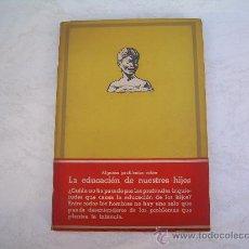 Libros de segunda mano: LA EDUCACION DE NUESTROS HIJOS - POR R. REVERTER - EDITORIAL LUCERO.. Lote 26432278