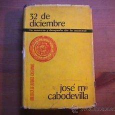 Libros de segunda mano: 32 DE DICIEMBRE, LA MUERTE DESPUES DE LA MUERTE, JOSE Mª CABODEVILLA, B. A. CRISTIANOS, 1969. Lote 11847974