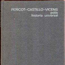 Libros de segunda mano: POLIS. HISTORIA UNIVERSAL POR PERICOT, CASTILLO Y VICENS VIVES. Lote 26358161