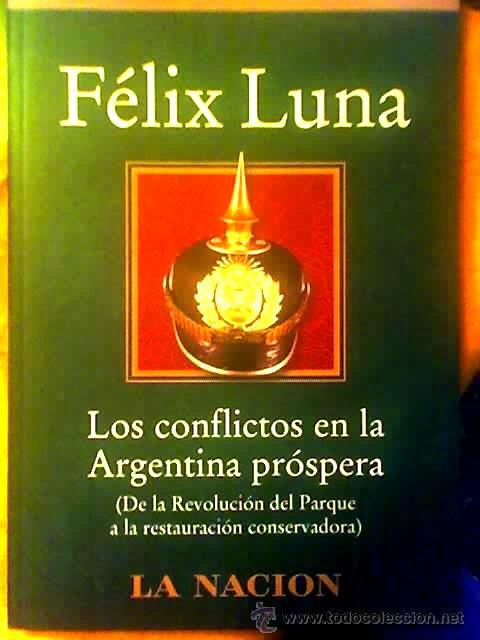Libros de segunda mano: LOTE DE 3 LIBROS SOBRE HISTORIA ARGENTINA, DE FELIX LUNA - UN REGALO!!! - Foto 2 - 88084692
