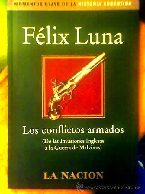 Libros de segunda mano: LOTE DE 3 LIBROS SOBRE HISTORIA ARGENTINA, DE FELIX LUNA - UN REGALO!!! - Foto 3 - 88084692