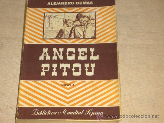 ANGEL PITOU. ALEJANDRO DUMAS. EDITORIAL SOPENA 2ª EDICIÓN 1945. BUENOS AIRES. (Libros de Segunda Mano (posteriores a 1936) - Literatura - Otros)