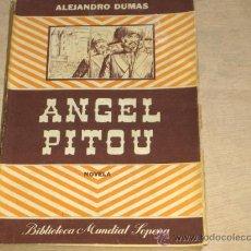 Libros de segunda mano: ANGEL PITOU. ALEJANDRO DUMAS. EDITORIAL SOPENA 2ª EDICIÓN 1945. BUENOS AIRES.. Lote 15292811
