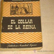 Libros de segunda mano: EL COLLAR DE LA REINA. ALEJANDRO DUMAS. EDITORIAL SOPENA. 3ª EDICIÓN 1950. BUENOS AIRES.. Lote 15292812