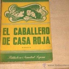 Libros de segunda mano: EL CABALLERO DE LA CASA ROJA. ALEJANDRO DUMAS. EDITORIAL SOPENA. 4ª EDICIÓN 1953. BUENOS AIRES.. Lote 15292813