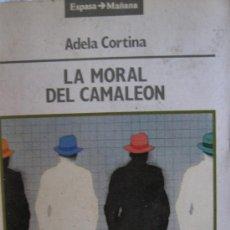 Libros de segunda mano: ADELA CORTINA. LA MORAL DEL CAMALEÓN. ED. ESPASA. Lote 45733775