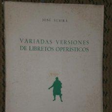 Libros de segunda mano: VARIADAS VERSIONES DE LIBRETOS OPERÍSTICOS. Lote 25775618