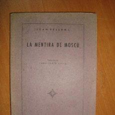 Libros de segunda mano: LA MENTIRA DE MOSCÚ. JEAN PELLENC. LIBROS Y REVISTAS, MADRID, S/F. 144 PÁGINAS.. Lote 11922025