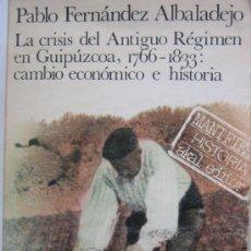 Libros de segunda mano: P. FERNANDEZ ALBALADEJO. LA CRISIS DEL ANTIGUO RÉGIMEN EN GUIPUZCOA (1766-1833). ED. AKAL.. Lote 26705024