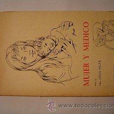 Libros de segunda mano: MUJER Y MEDICO DE DOLORES VILAR. Lote 26400802