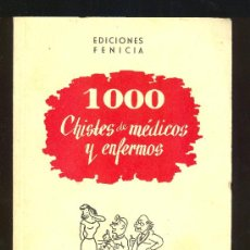 Libros de segunda mano: MIL CHISTES DE MEDICOS Y ENFERMOS. ED. FENICIA. MADRID. Lote 14971367