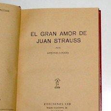 Libros de segunda mano: EL GRAN AMOR DE JUAN STRAUSS, POR ANTONIO LOSADA. NOVELA.. Lote 11927666
