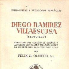 Libros de segunda mano: DIEGO RAMIREZ VILLAESCUSA (1459 - 1537) (MADRID 1944) FUNDADOR DEL COLEGIO DE CUENCA Y AUTOR DE LOS. Lote 21000938