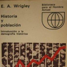 Libros de segunda mano: E. A. WRIGLEY. HISTORIA Y POBLACION. BIBLIOTECA DEL HOMBRE ACTUAL LABOR. Lote 26171585
