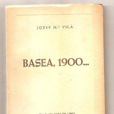Libros de segunda mano: BASEA, 1900... .- JOSEP Mª VILA . Lote 27423841