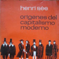 Libros de segunda mano: HENRI SEE. ORIGENES DEL CAPITALISMO MODERNO. FONDO DE CULTURA ECONOMICA.. Lote 27455281