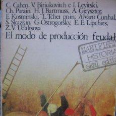 Libros de segunda mano: C. CAHEN Y OTROS. EL MODO DE PRODUCCION FEUDAL. ED. AKAL. Lote 26664893
