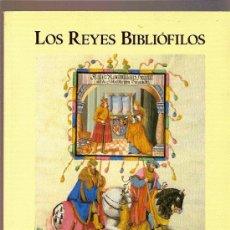 Libros de segunda mano: LOS REYES BIBLIOFILOS . Lote 26729843