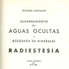 Libros de segunda mano: R, CHEVALIER. ALUMBRAMIENTO DE AGUAS OCULTAS Y BÚSQUEDA DE MINERALES. RADIESTESIA. BARCELONA, 1950. Lote 169950520