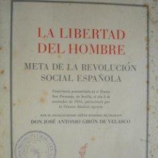 Libros de segunda mano: LA LIBERTAD DEL HOMBRE.JOSE ANTONIO GIRON DE VELASCO.FALANGE. TEATRO SAN FERNANDO,SEVILLA. Lote 19719160