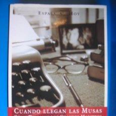Libros de segunda mano: CUANDO LLEGAN LAS MUSAS. CÓMO TRABAJAN LOS GRANDES MAESTROS DE LA LITERATURA.. Lote 12101081