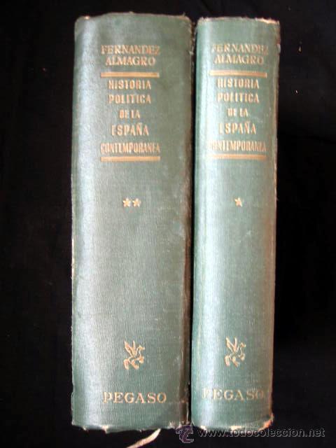 HISTORIA POLÍTICA DE LA ESPAÑA CONTEMPORANEA, POR MELCHOR FERNANDEZ ALMAGRO, 1956, 2 TOMOS. (Libros de Segunda Mano - Historia - Otros)