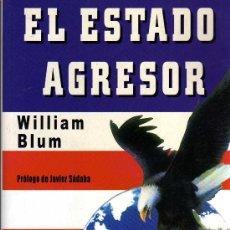 Libros de segunda mano: EL ESTADO AGRESOR - WILLIAM BLUM - LA ESFERA DE LOS LIBROS 2006. Lote 27615383