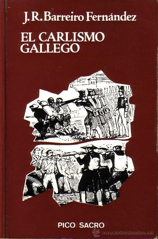 EL CARLISMO GALLEGO, J.R.BARREIRO FERNANDEZ. PICO SACRO, 1976 (Libros de Segunda Mano - Historia - Otros)
